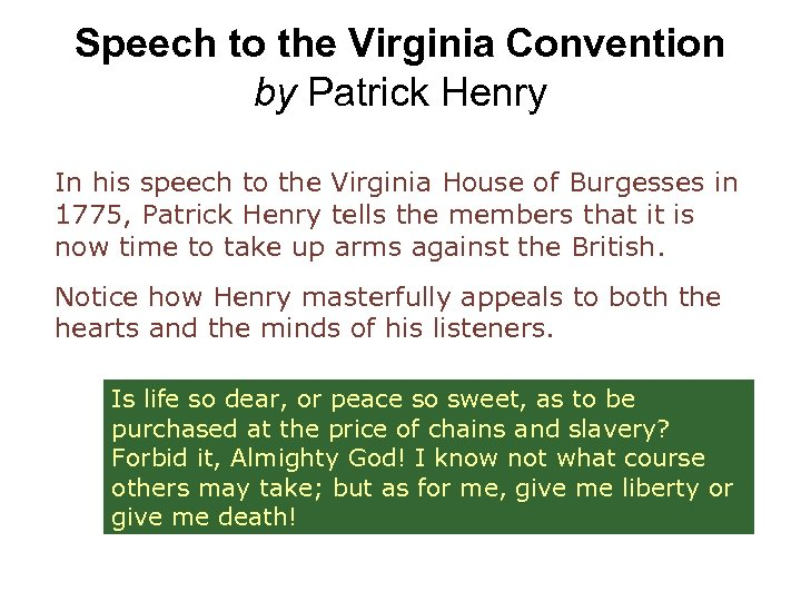 Speech to the Virginia Convention by Patrick Henry In his speech to the Virginia