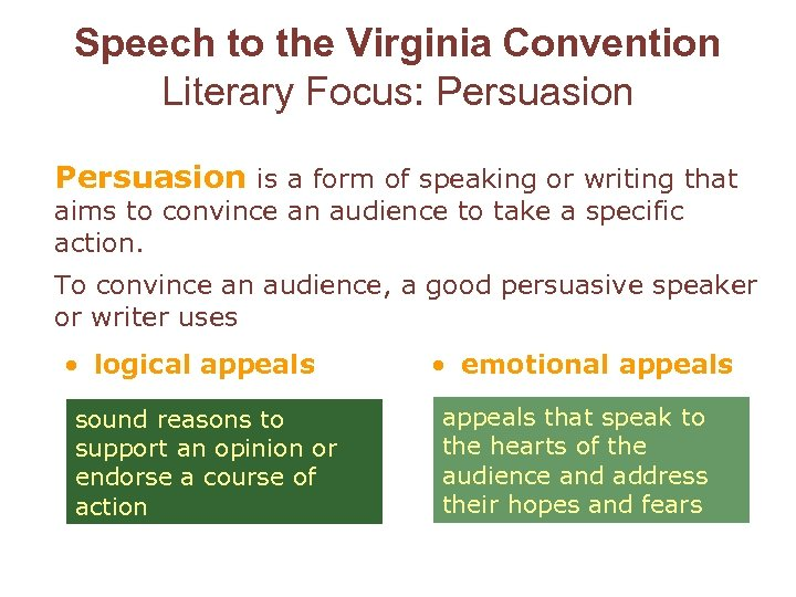 Speech to the Virginia Convention Literary Focus: Persuasion is a form of speaking or