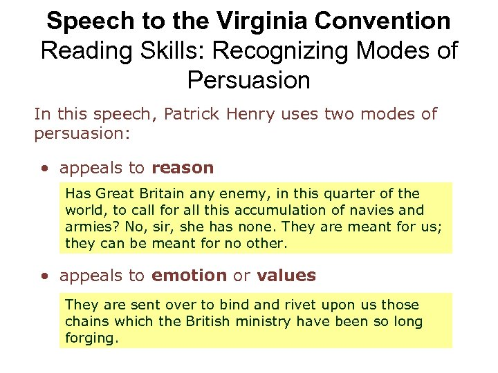 Speech to the Virginia Convention Reading Skills: Recognizing Modes of Persuasion In this speech,