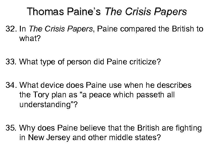 Thomas Paine's The Crisis Papers 32. In The Crisis Papers, Paine compared the British
