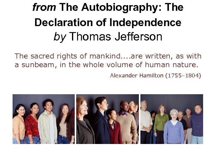 from The Autobiography: The Declaration of Independence by Thomas Jefferson The sacred rights of