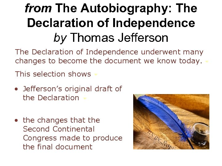 from The Autobiography: The Declaration of Independence by Thomas Jefferson The Declaration of Independence