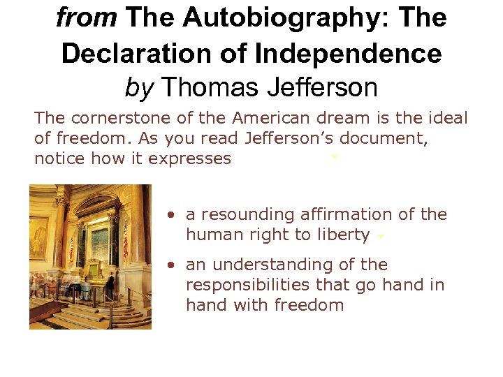 from The Autobiography: The Declaration of Independence by Thomas Jefferson The cornerstone of the
