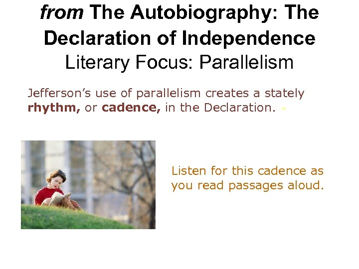 from The Autobiography: The Declaration of Independence Literary Focus: Parallelism Jefferson's use of parallelism