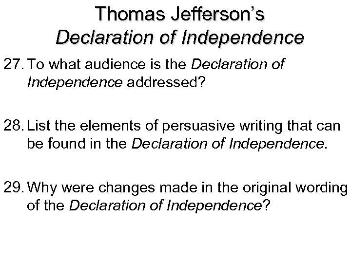 Thomas Jefferson's Declaration of Independence 27. To what audience is the Declaration of Independence