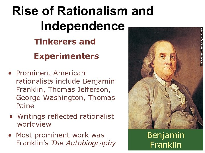 Rise of Rationalism and Independence Tinkerers and Experimenters • Prominent American rationalists include Benjamin