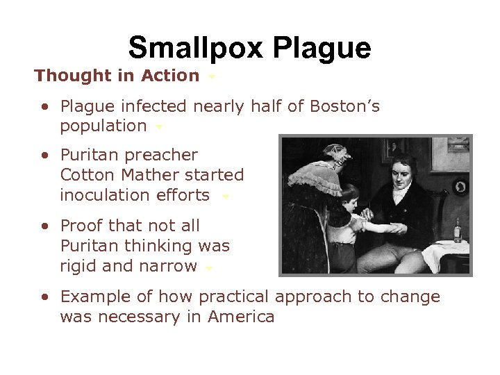 Smallpox Plague Thought in Action • Plague infected nearly half of Boston's population •
