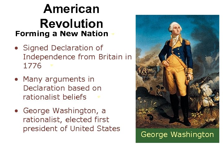 American Revolution Forming a New Nation • Signed Declaration of Independence from Britain in