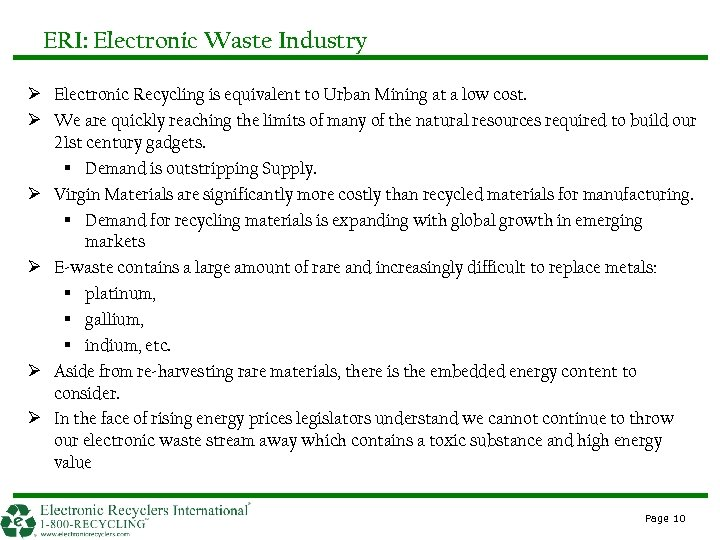 ERI: Electronic Waste Industry Ø Electronic Recycling is equivalent to Urban Mining at a
