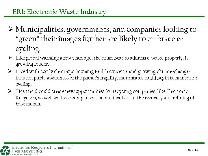 "ERI: Electronic Waste Industry Ø Municipalities, governments, and companies looking to ""green"" their images"