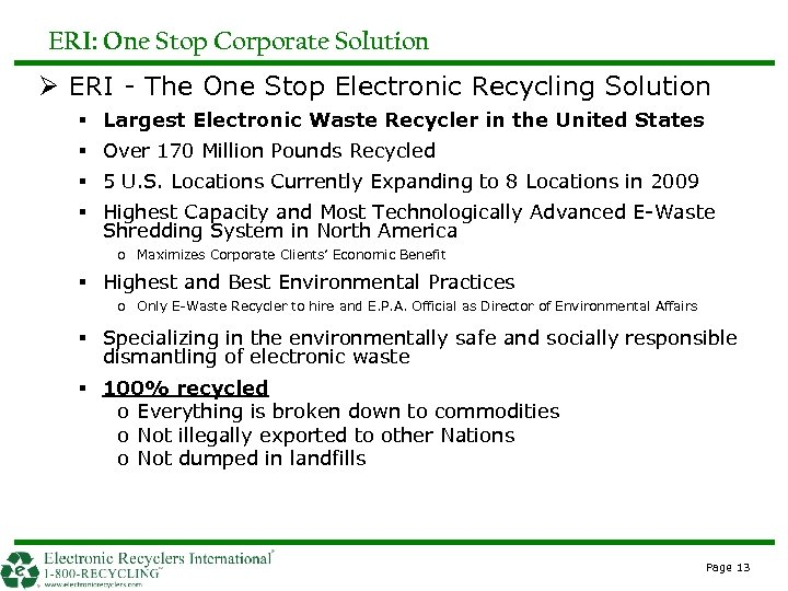 ERI: One Stop Corporate Solution Ø ERI - The One Stop Electronic Recycling Solution
