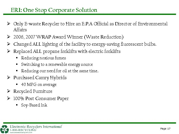 ERI: One Stop Corporate Solution Ø Only E-waste Recycler to Hire an E. P.