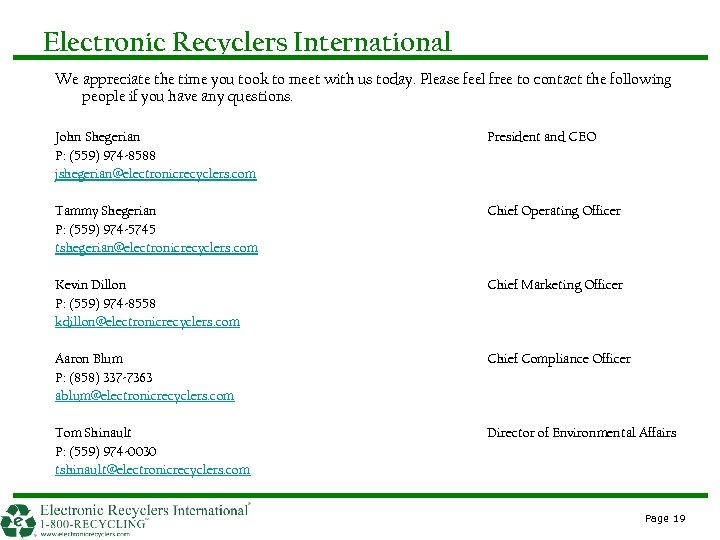 Electronic Recyclers International We appreciate the time you took to meet with us today.