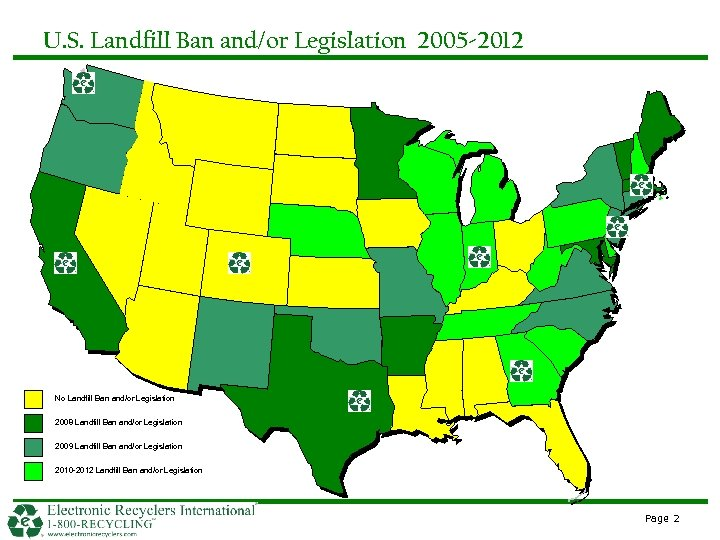 U. S. Landfill Ban and/or Legislation 2005 -2012 No Landfill Ban and/or Legislation 2008