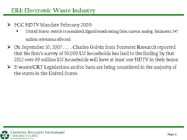 ERI: Electronic Waste Industry Ø FCC HDTV Mandate February 2009: § United States switch