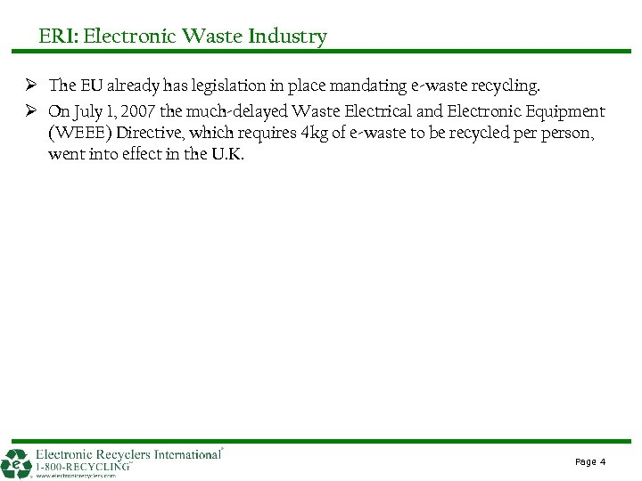 ERI: Electronic Waste Industry Ø The EU already has legislation in place mandating e-waste