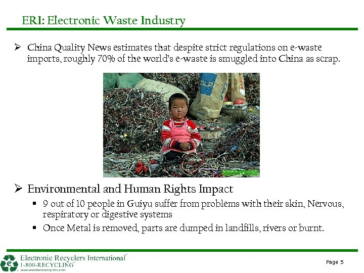 ERI: Electronic Waste Industry Ø China Quality News estimates that despite strict regulations on