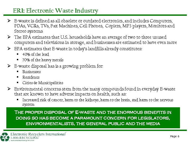 ERI: Electronic Waste Industry Ø E-waste is defined as all obsolete or outdated electronics,