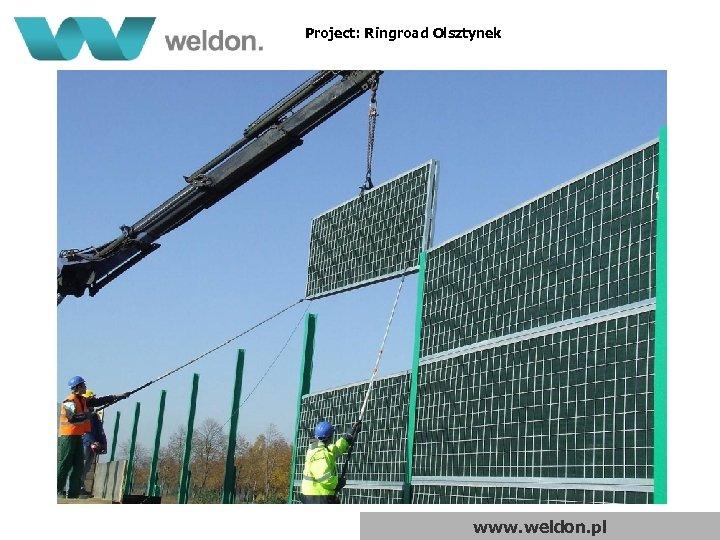 Project: Ringroad Olsztynek www. weldon. pl