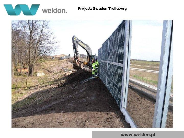 Project: Sweden Trelleborg www. weldon. pl