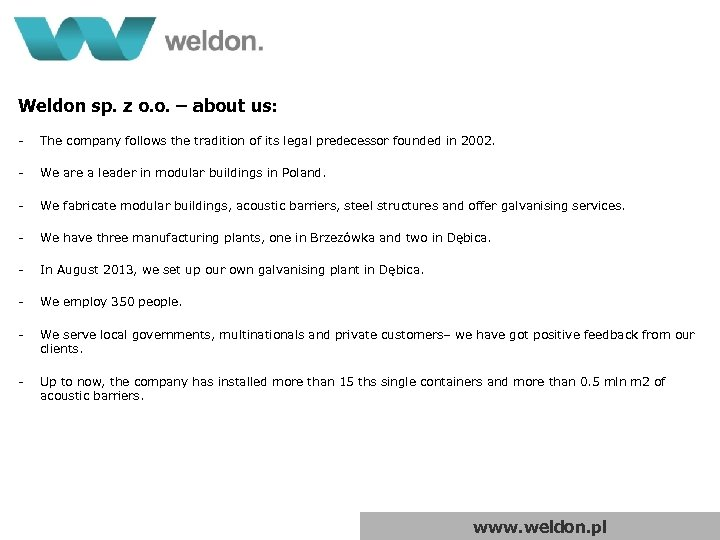 Weldon sp. z o. o. – about us: - The company follows the tradition