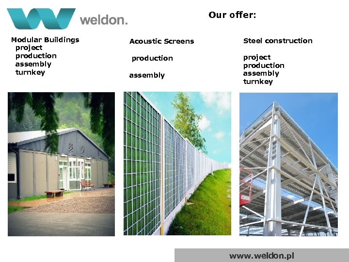 Our offer: Modular Buildings project production assembly turnkey Acoustic Screens Steel construction production project
