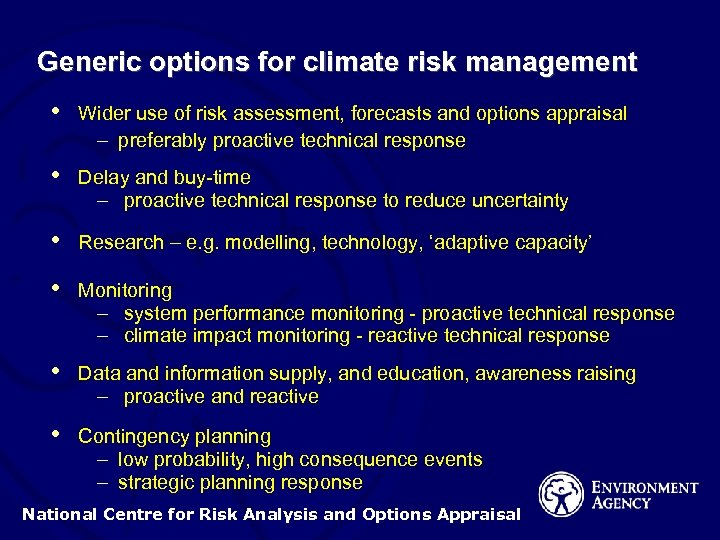 Generic options for climate risk management • Wider use of risk assessment, forecasts and