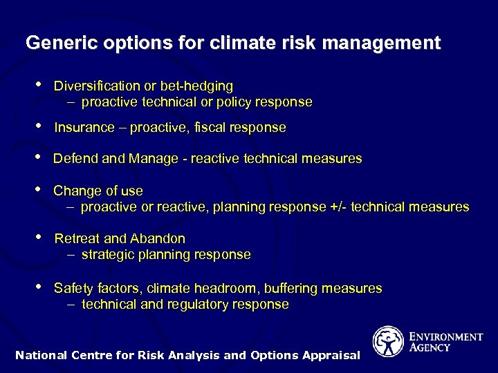 Generic options for climate risk management • Diversification or bet-hedging – proactive technical or