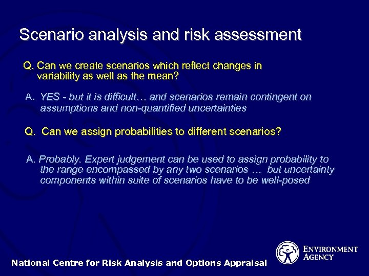 Scenario analysis and risk assessment Q. Can we create scenarios which reflect changes in