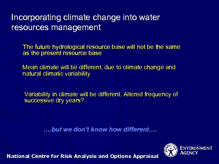 Incorporating climate change into water resources management The future hydrological resource base will not