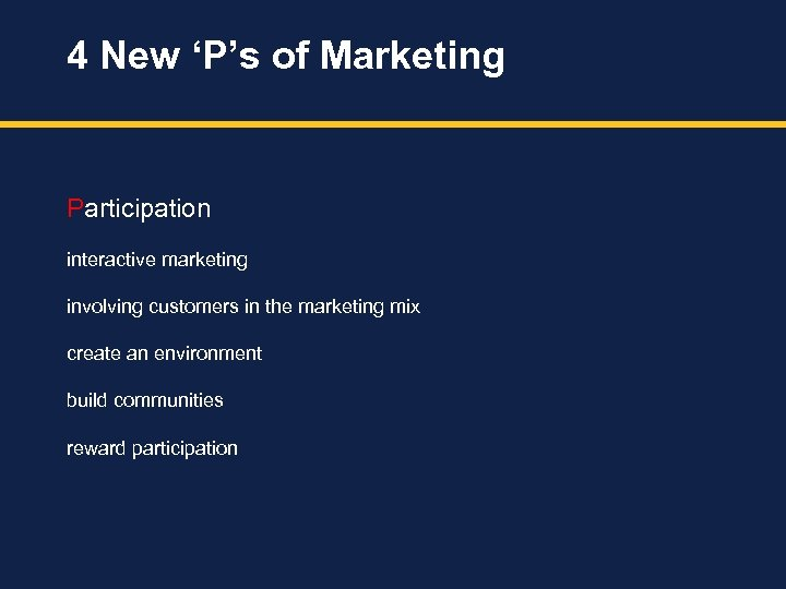 4 New 'P's of Marketing Participation interactive marketing involving customers in the marketing mix