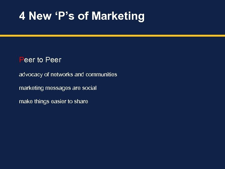 4 New 'P's of Marketing Peer to Peer advocacy of networks and communities marketing
