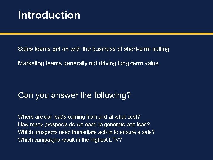 Introduction Sales teams get on with the business of short-term selling Marketing teams generally
