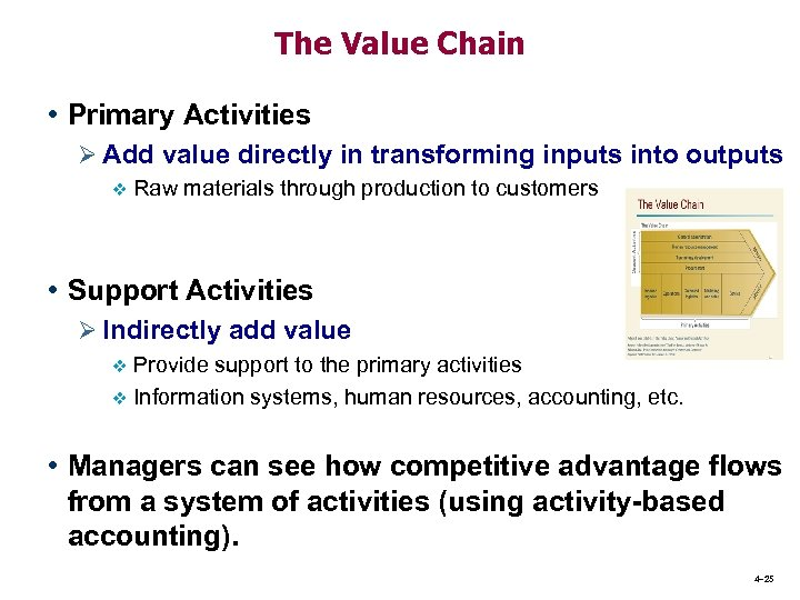 The Value Chain • Primary Activities Ø Add value directly in transforming inputs into