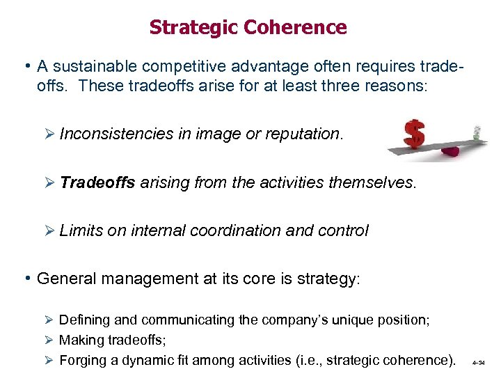 Strategic Coherence • A sustainable competitive advantage often requires tradeoffs. These tradeoffs arise for