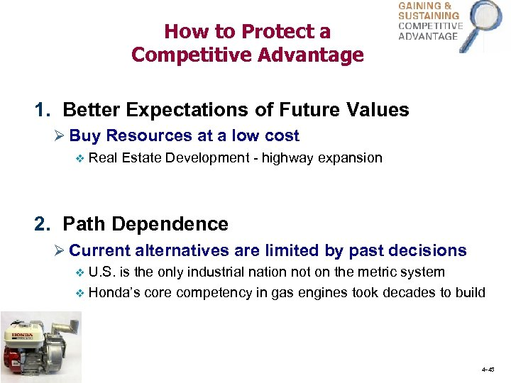 How to Protect a Competitive Advantage 1. Better Expectations of Future Values Ø Buy