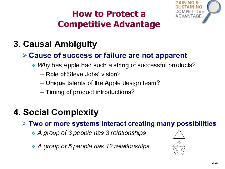 How to Protect a Competitive Advantage 3. Causal Ambiguity Ø Cause of success or