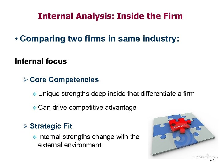 Internal Analysis: Inside the Firm • Comparing two firms in same industry: Internal focus