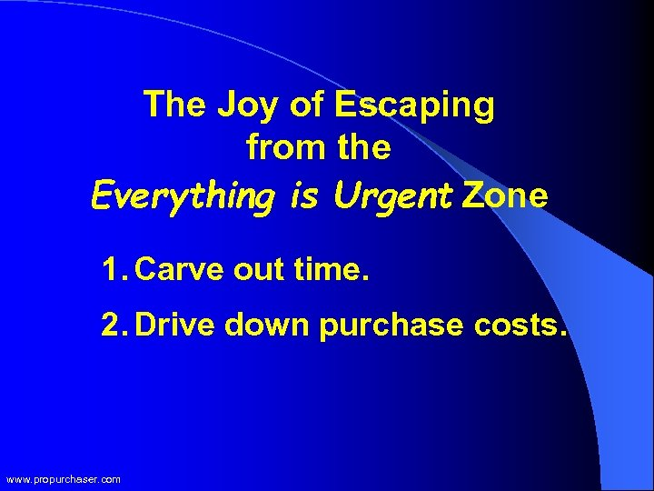 The Joy of Escaping from the Everything is Urgent Zone 1. Carve out time.