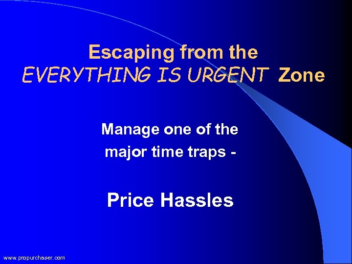 Escaping from the EVERYTHING IS URGENT Zone Manage one of the major time traps