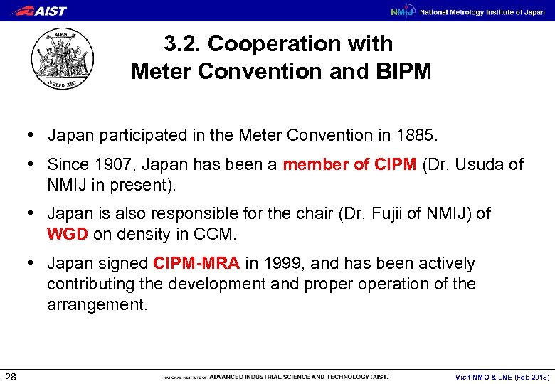 3. 2. Cooperation with Meter Convention and BIPM • Japan participated in the Meter