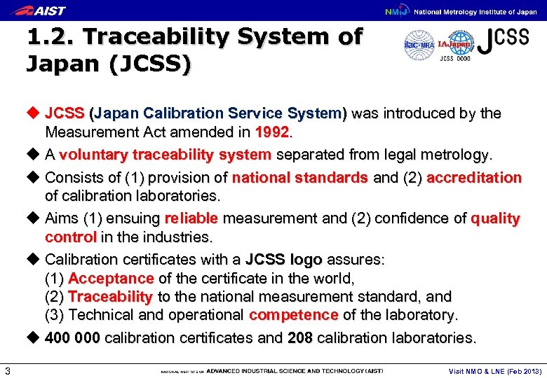 1. 2. Traceability System of Japan (JCSS) u JCSS (Japan Calibration Service System) was