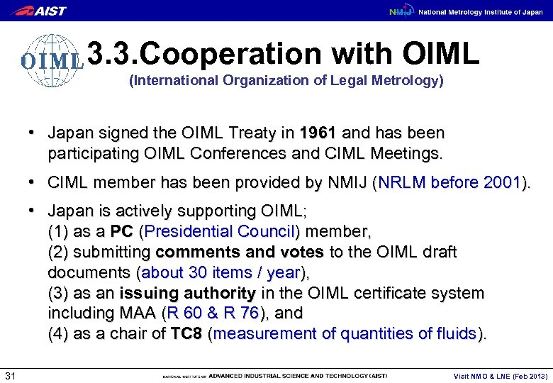 3. 3. Cooperation with OIML (International Organization of Legal Metrology) • Japan signed the