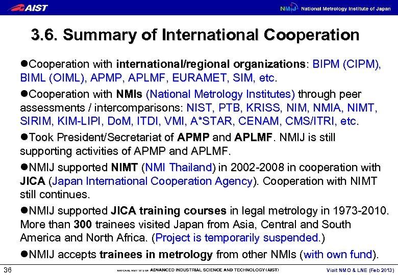 3. 6. Summary of International Cooperation l. Cooperation with international/regional organizations: BIPM (CIPM), BIML