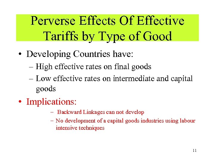 Perverse Effects Of Effective Tariffs by Type of Good • Developing Countries have: –