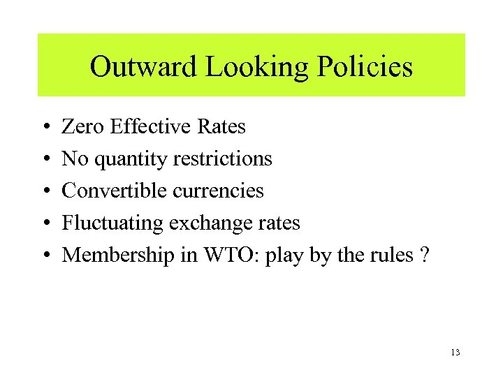Outward Looking Policies • • • Zero Effective Rates No quantity restrictions Convertible currencies