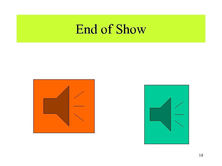 End of Show 16