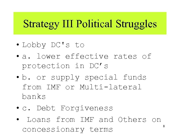 Strategy III Political Struggles • Lobby DC's to • a. lower effective rates of