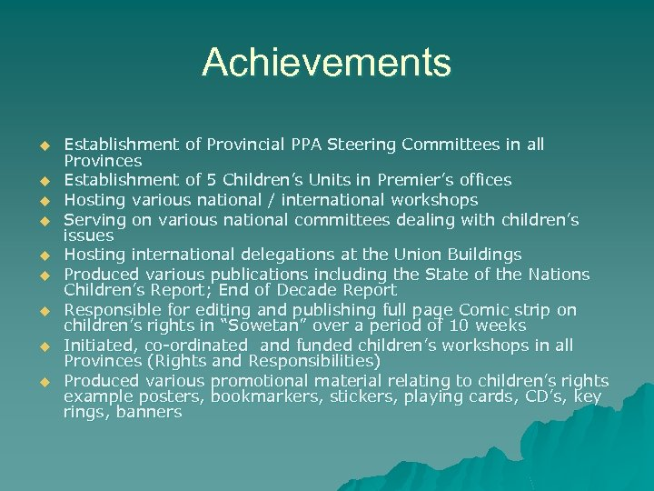 Achievements u u u u u Establishment of Provincial PPA Steering Committees in all