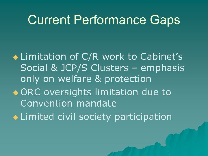 Current Performance Gaps u Limitation of C/R work to Cabinet's Social & JCP/S Clusters